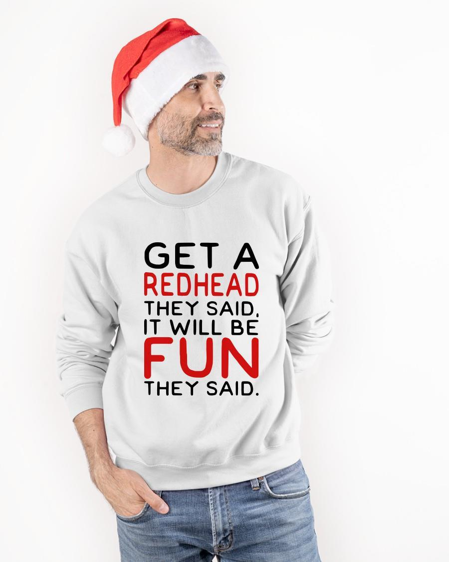Get A Redhead They Said It Will Be Fun They Said Sweater