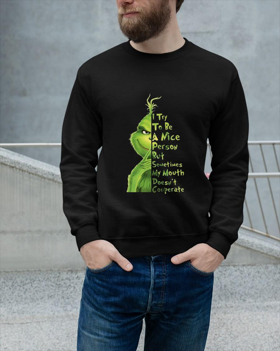 Grinch I Try To Be A Nice Person But Sometimes My Mouth Doesn't Cooperate Sweater
