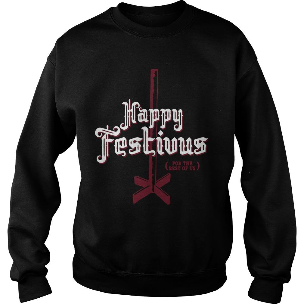 Happy Festivus For The Rest Of Us Sweater
