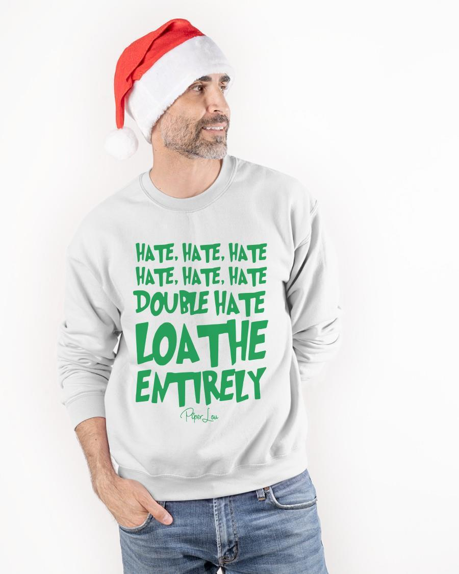 Hate Hate Hate Hate Hate Hate Double Hate Loathe Entirely Sweater