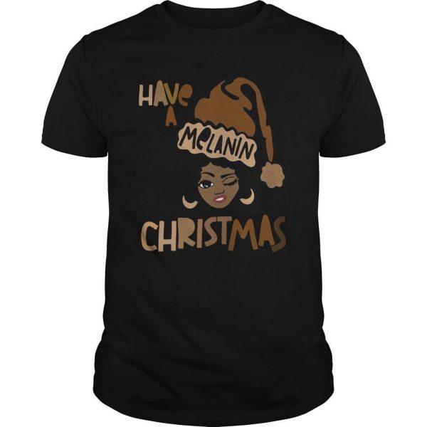 Have A Melanin Christmas Shirt
