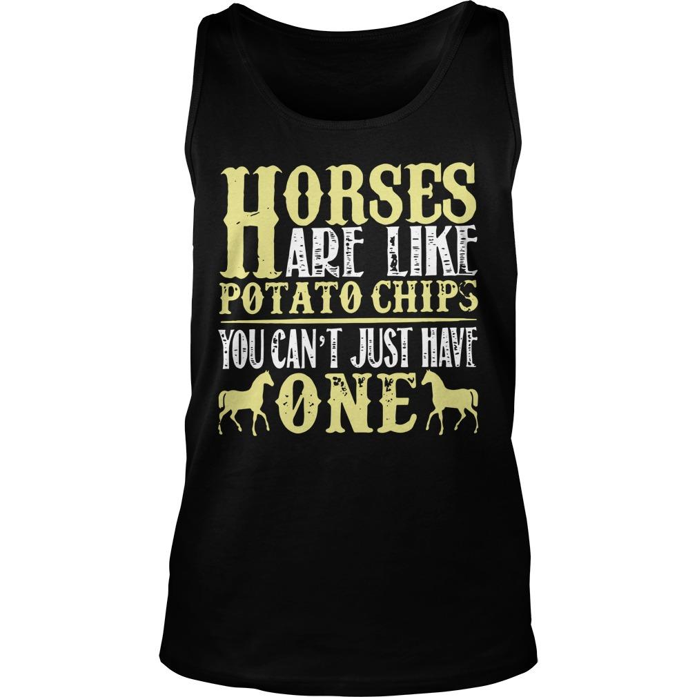 Horses Are Like Potato Chips You Can't Just Have One Tank Top