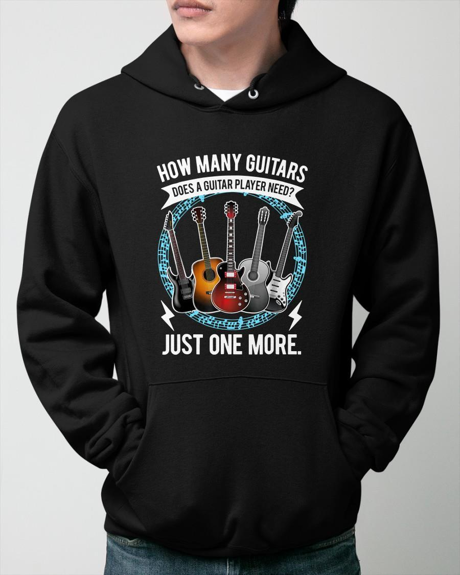 How Many Guitars Does A Guitar Player Need Hoodie
