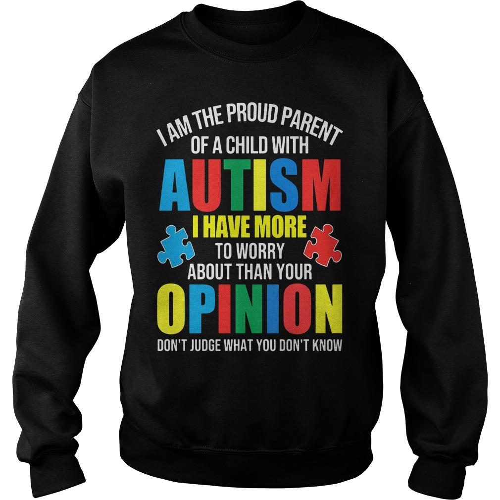 I Am The Proud Parent Of A Child With Autism Children I Have More Sweater