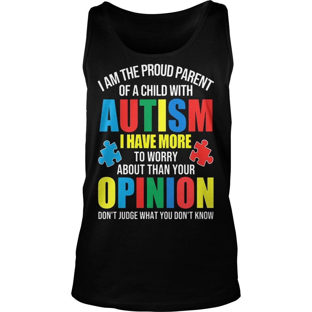 I Am The Proud Parent Of A Child With Autism Children I Have More Tank Top