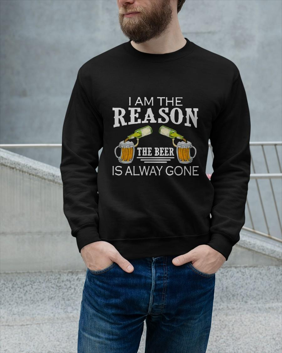 I Am The Reason The Beer Is Alway Gone Sweater
