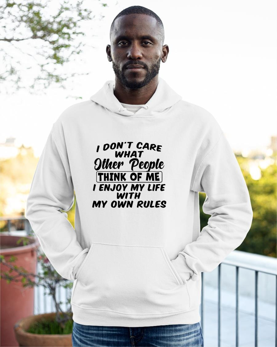 I Don't Care What Other People Think Of Me I Enjoy My Life With My Own Rules Hoodie