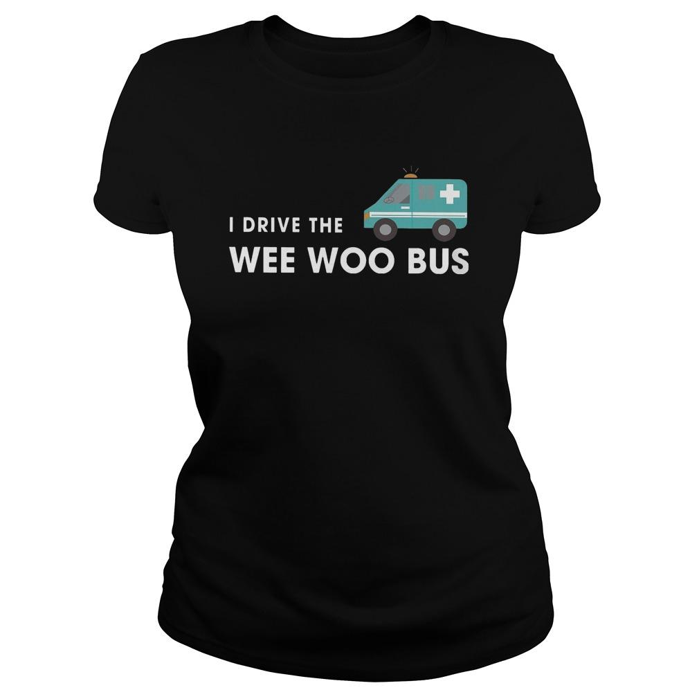 I Drive The Wee Woo Bus Hoodie