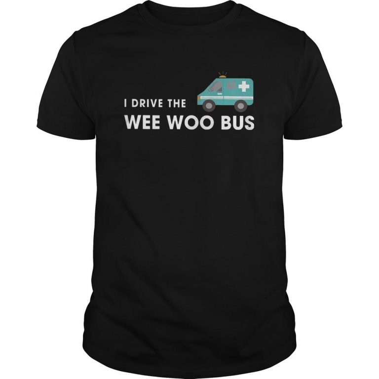I Drive The Wee Woo Bus Shirt