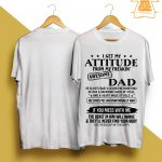 I Get My Attitude From My Freakin' Awesome Dad Shirt