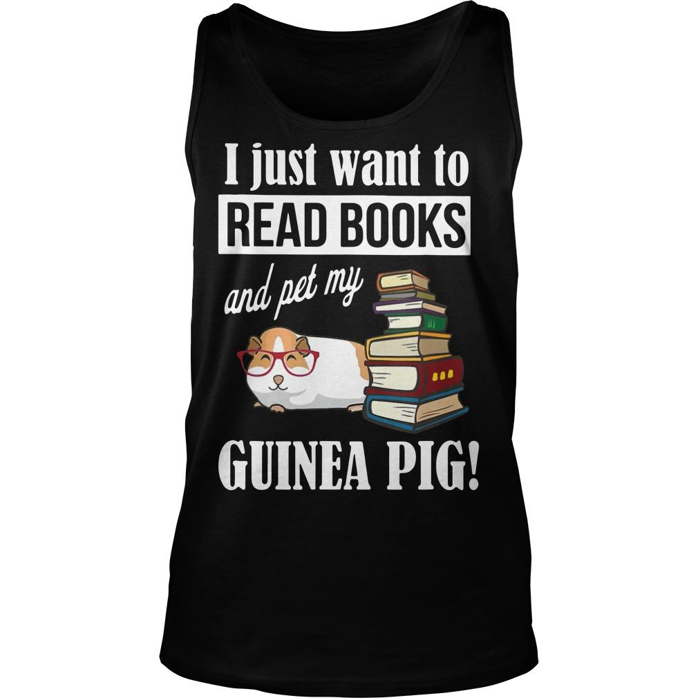 I Just Want To Read Books And Pet My Guinea Pig Tank Top