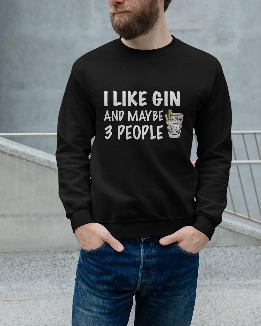 I Like Gin And Maybe 3 People Longsleeve