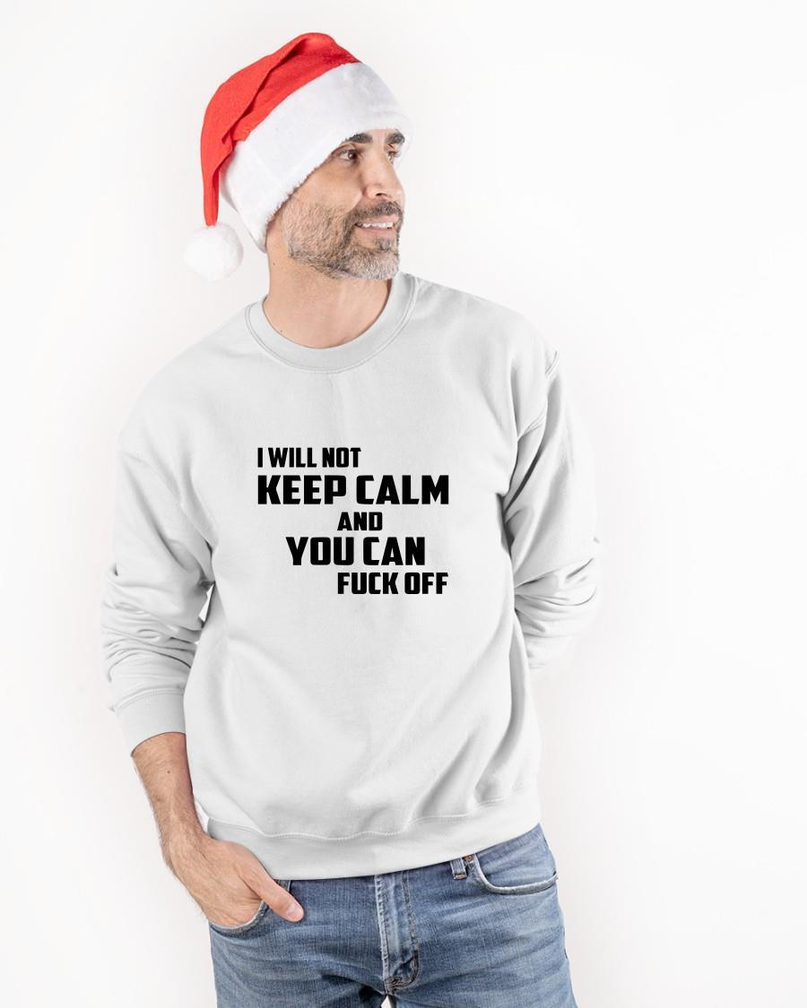 I Will Not Keep Calm And You Can Fuck Off Sweater