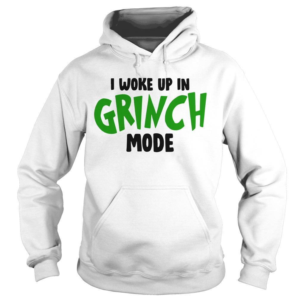 I Woke Up In Grinch Mode Hoodie