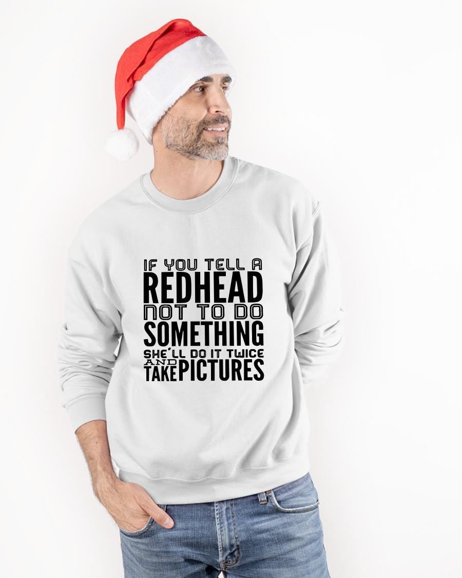 If You Tell A Redhead Not To Do Something She'll Do It Twice Longsleeve