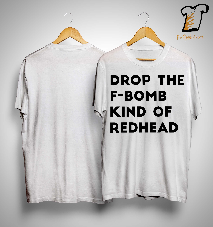 I'm Drop The F Bomb Kind Of Redhead Shirt