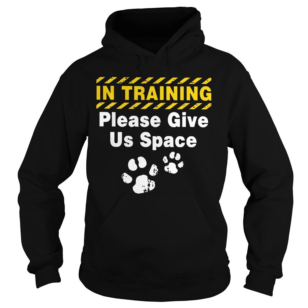 In Training Please Give Us Space Hoodie