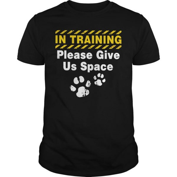 In Training Please Give Us Space Shirt