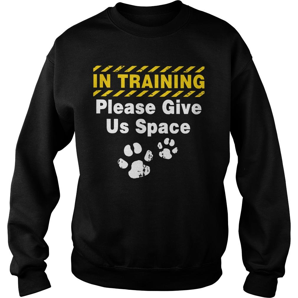 In Training Please Give Us Space Sweater