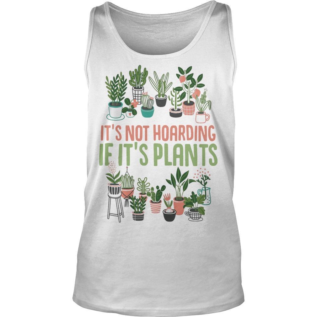 It's Not Hoarding If It's Plants Tank Top