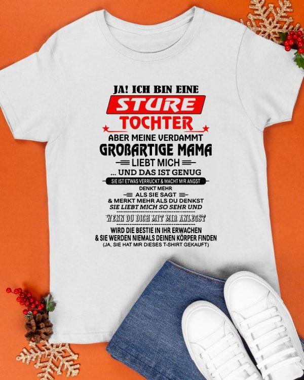 Ja Ich Bin Eine Sture Tochter Aber Meine Verdammt Shirt