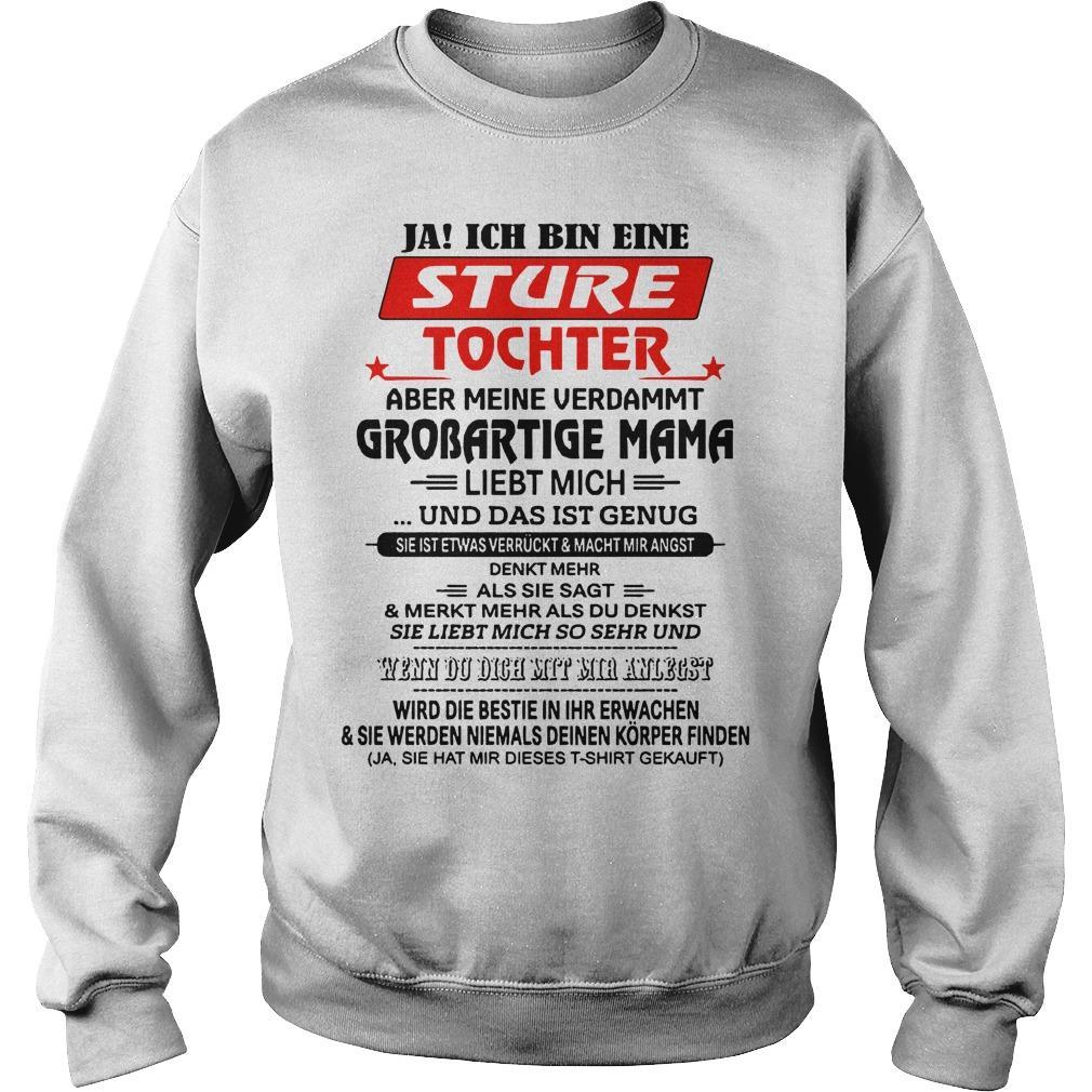 Ja Ich Bin Eine Sture Tochter Aber Meine Verdammt Sweater