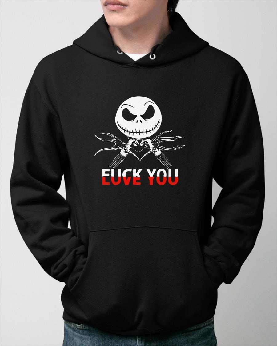 Jack Skellington Fuck You Love You Hoodie