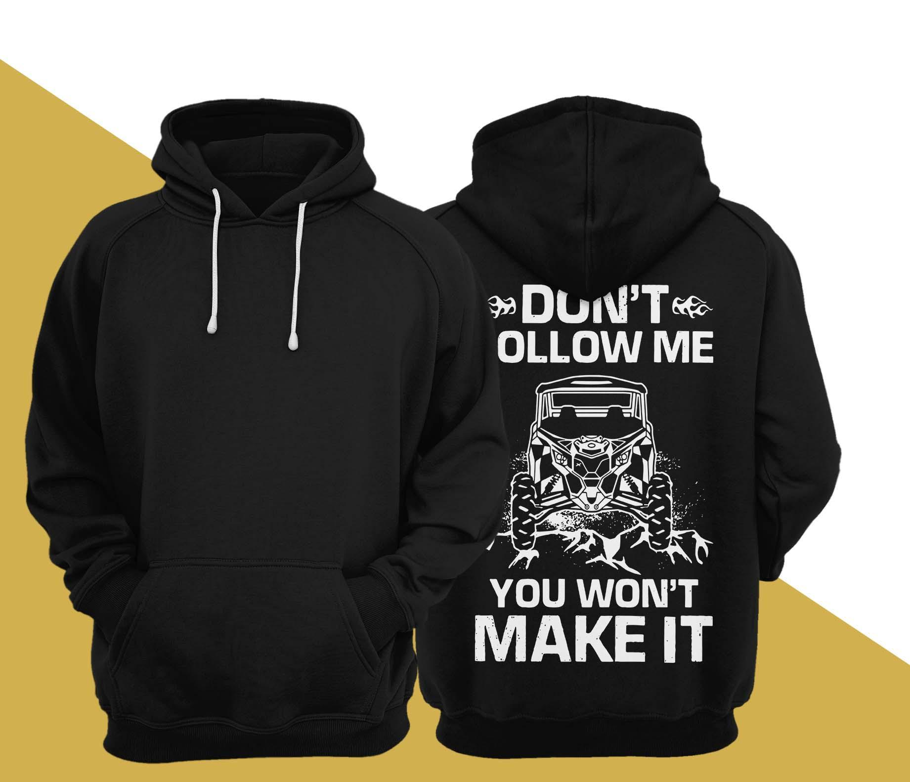Jeep Don't Follow Me You Won't Make It Hoodie