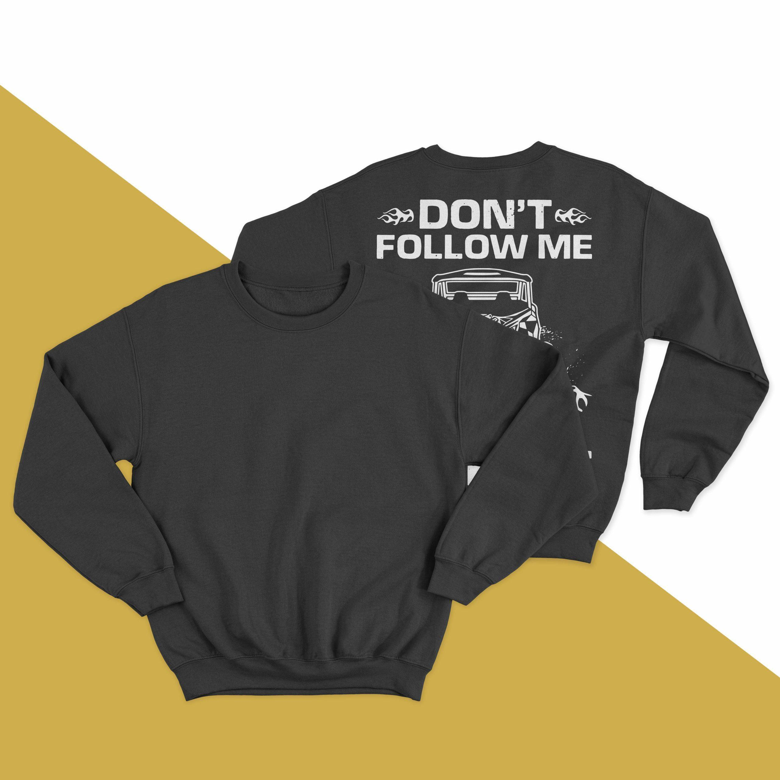 Jeep Don't Follow Me You Won't Make It Sweater