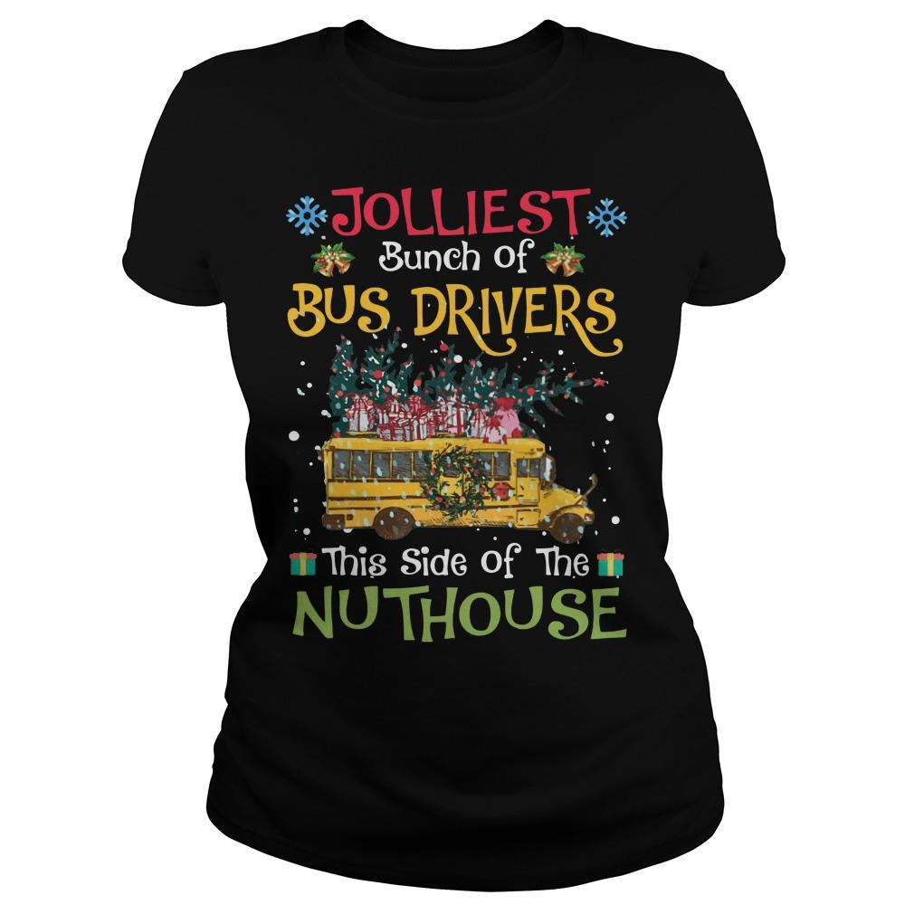 Jolliest Bunch Of Bus Drivers This Side Of The Nuthouse Longsleeve