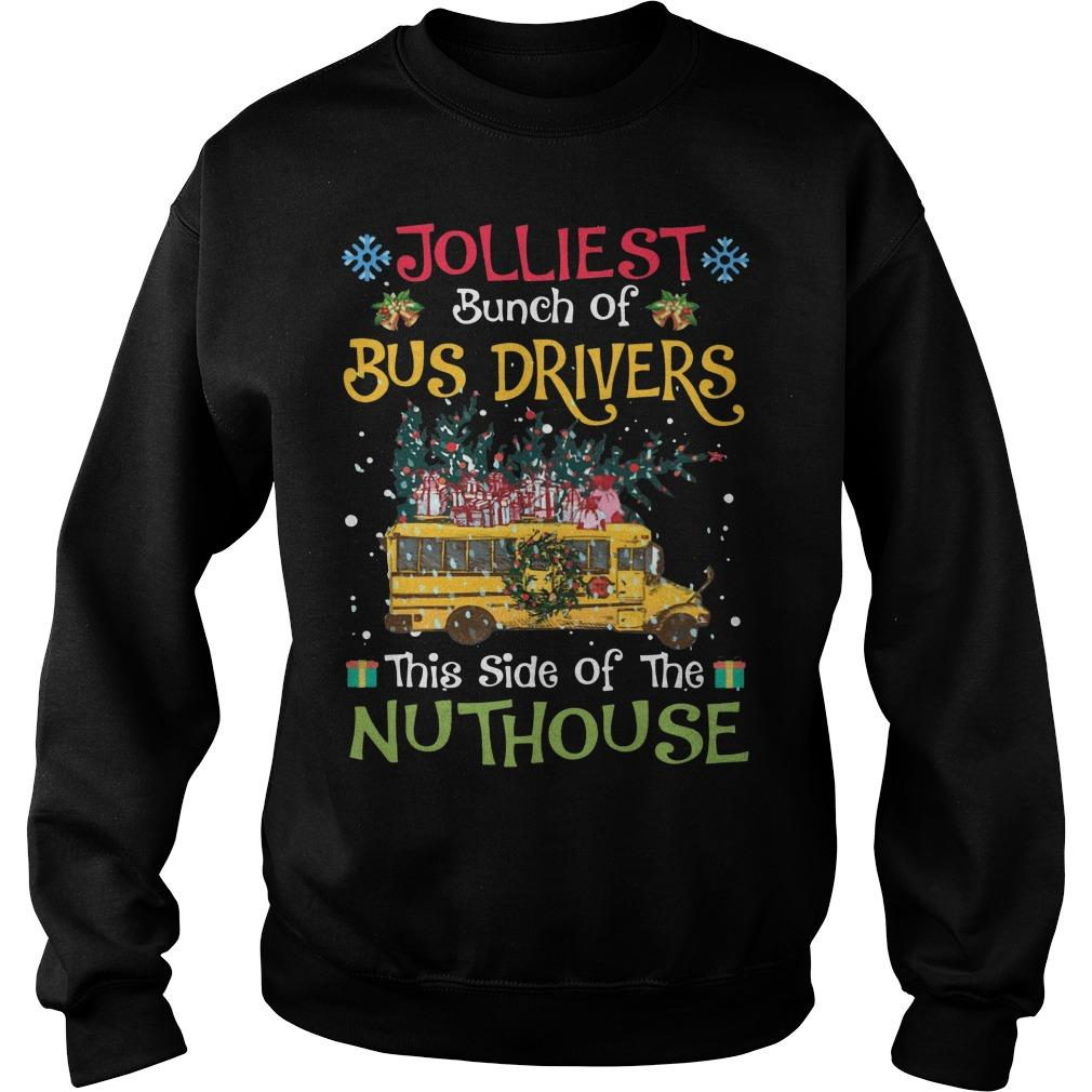 Jolliest Bunch Of Bus Drivers This Side Of The Nuthouse Sweater