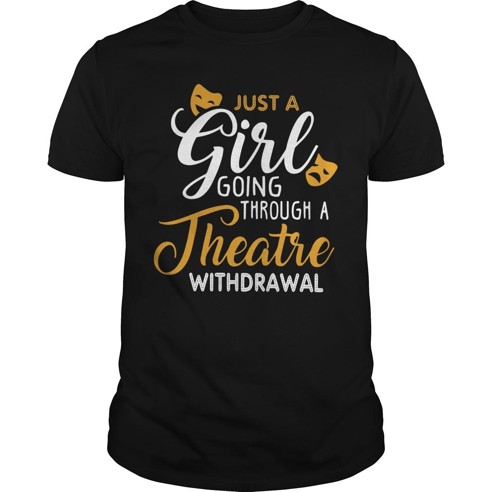 Just A Girl Going Through Theatre Withdrawal Longsleeve