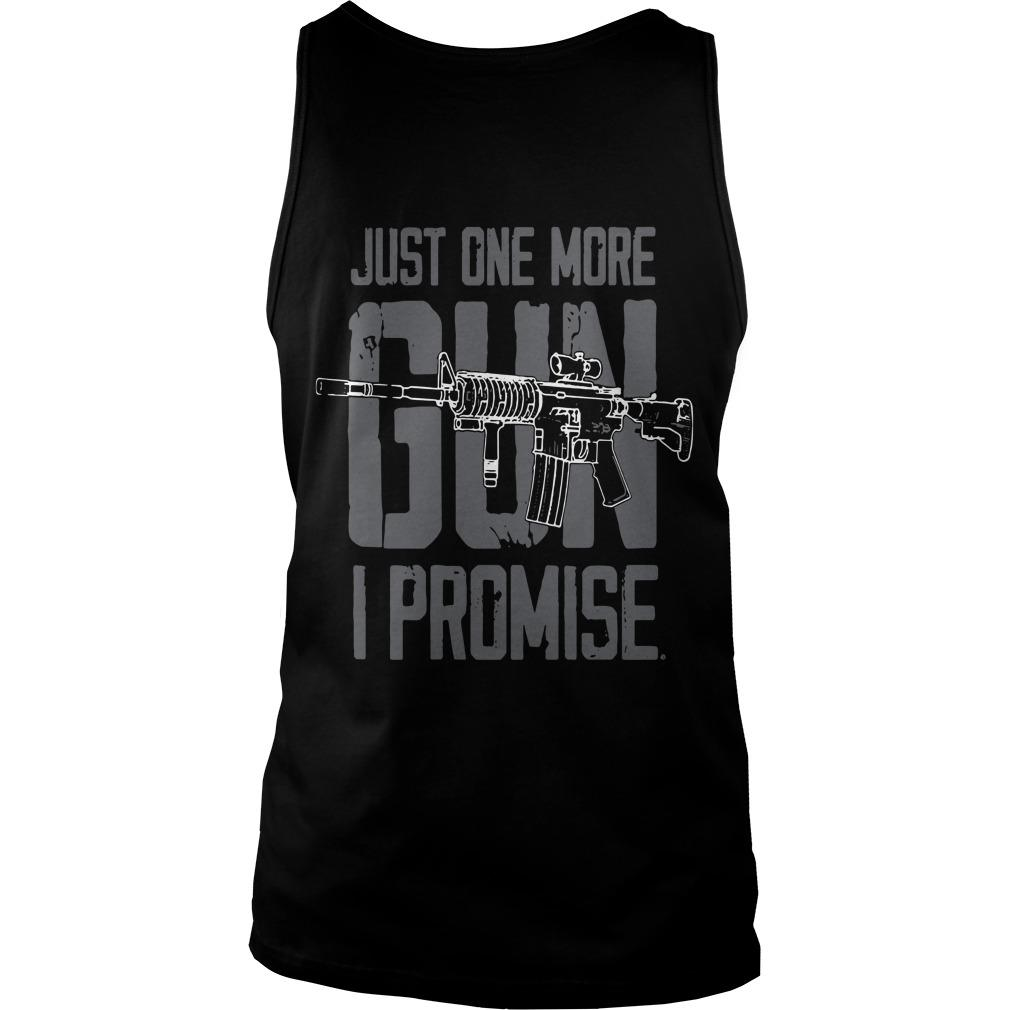 Just One More Gun I Promise Tank Top
