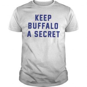 Keep Buffalo A Secret Shirt