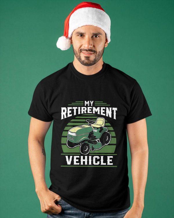 Lawn Mower My Retirement Vehicle Shirt