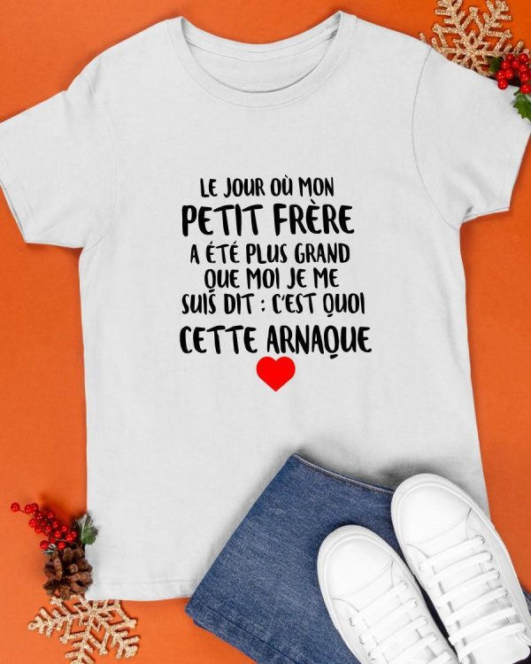 Le Jour Où Mon Petit Frère A Été Plus Grand Que Moi Je Me Suis Shirt