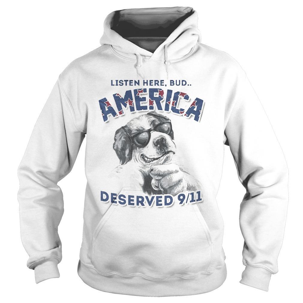 Listen Here Bud America Deserved 9-11 Hoodie
