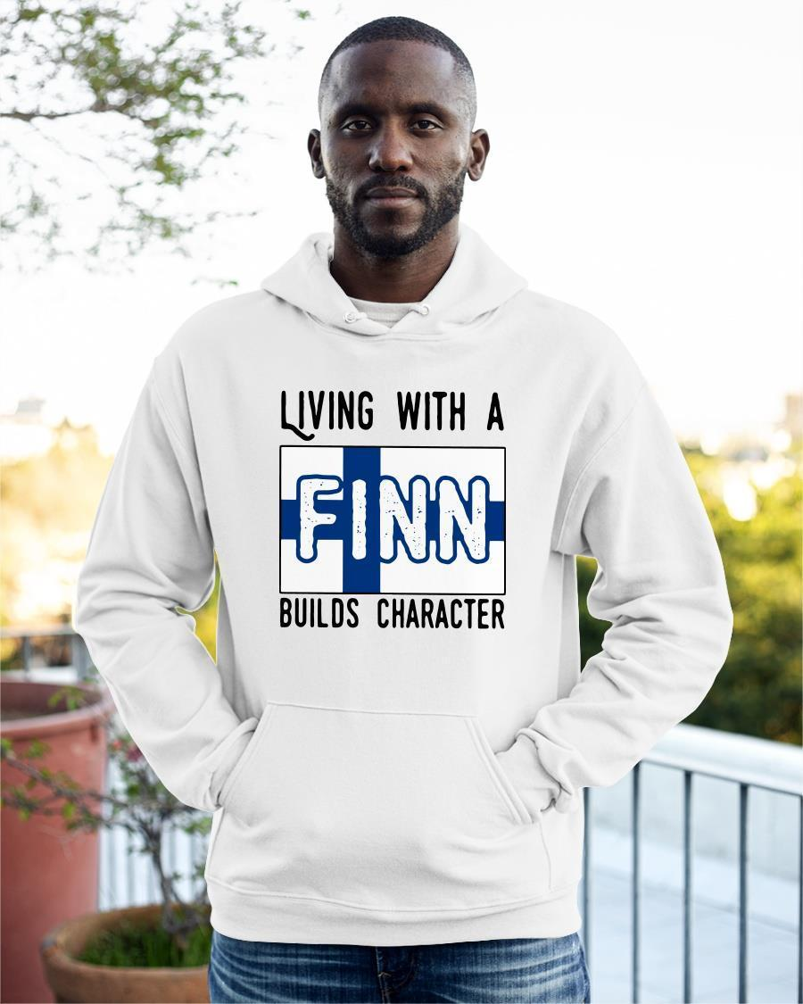 Living With A Finn Builds Character Hoodie