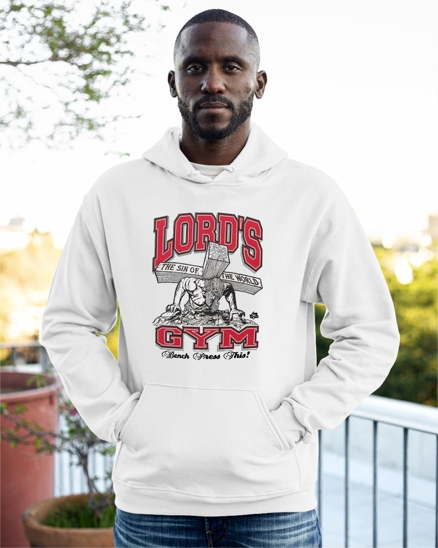 Lord's The Sin Of The World Gym Bench Press This Hoodie