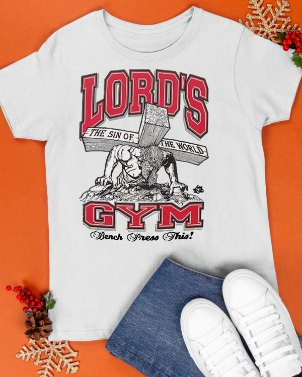 Lord's The Sin Of The World Gym Bench Press This Shirt