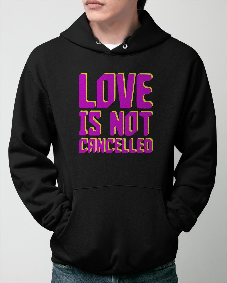 Love Is Not Cancelled Hoodie