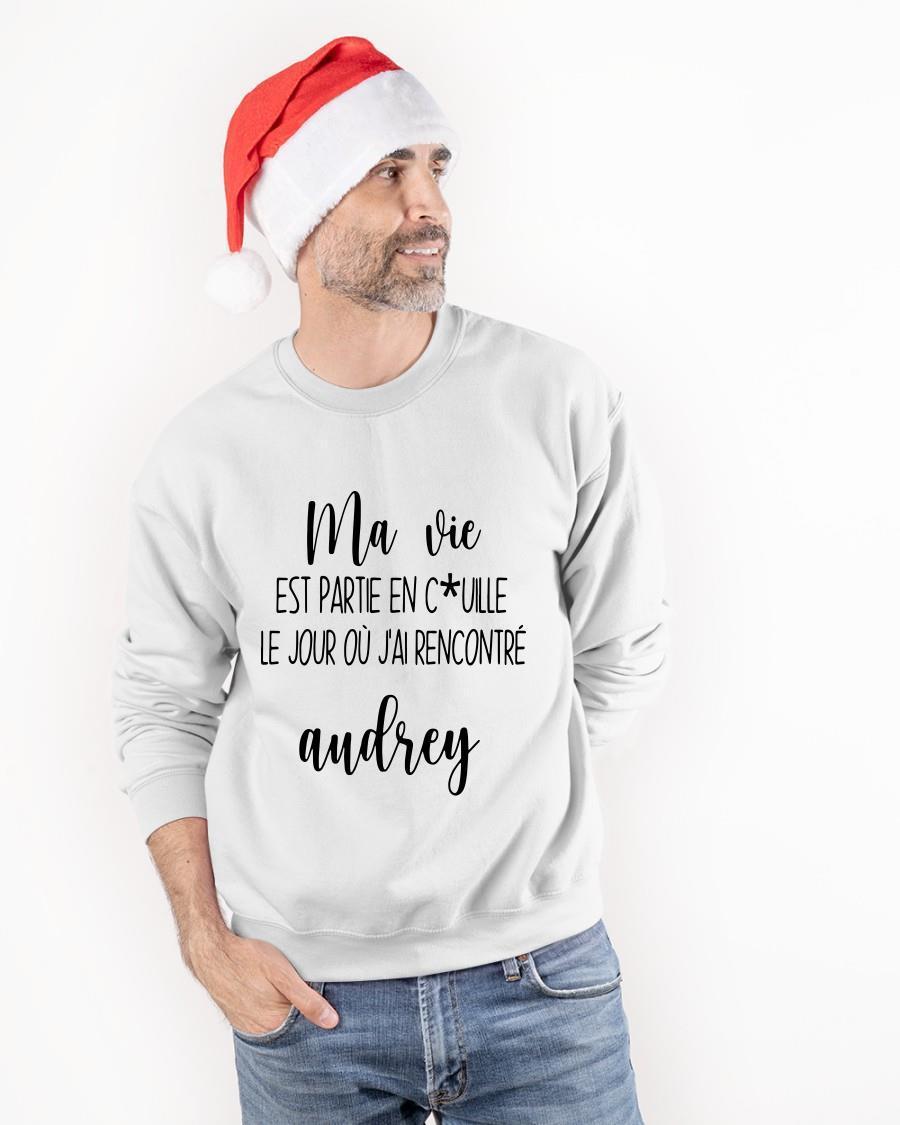 Ma Vie Est Partie En Cuille Le Jour Ou Jai Rencontre Audrey Sweater
