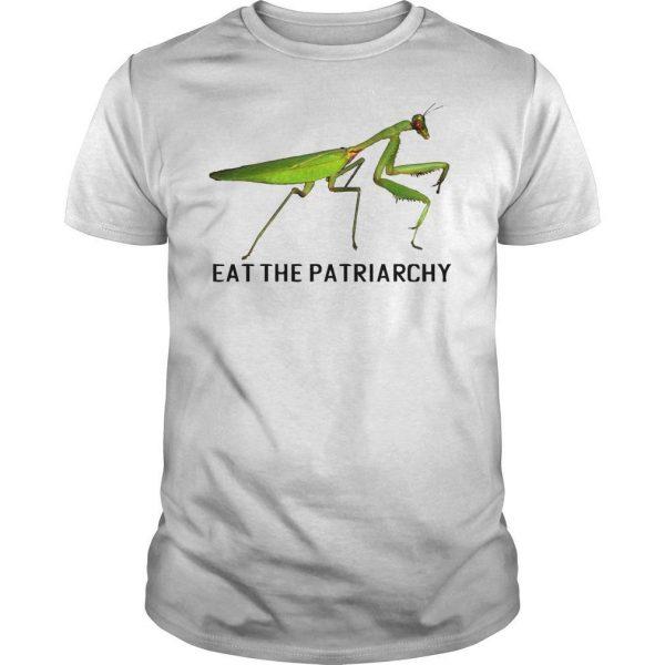 Mantis Eat The Patriarchy Shirt