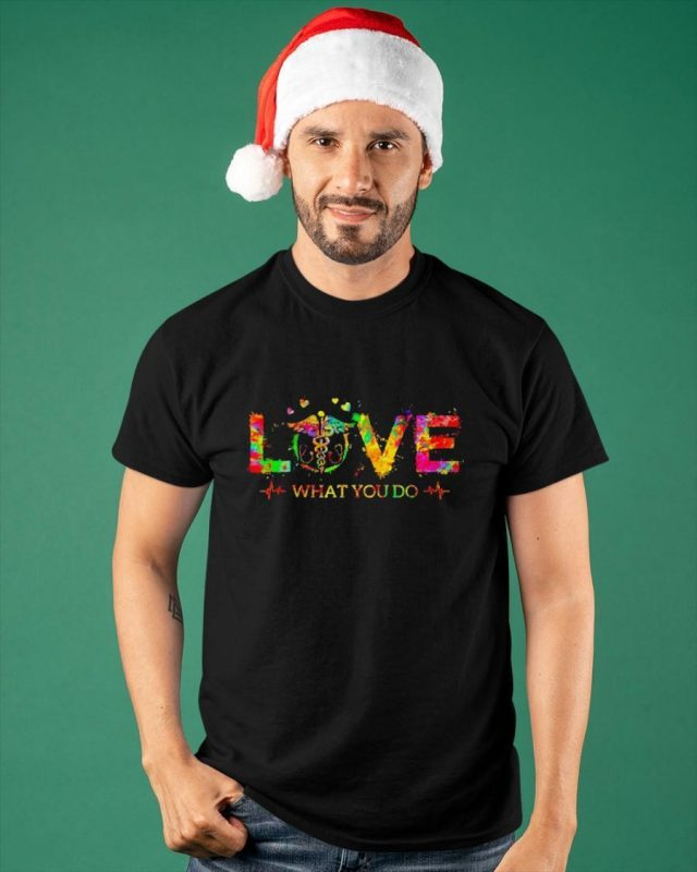 Medical Assistant Love What You Do 2020 Shirt