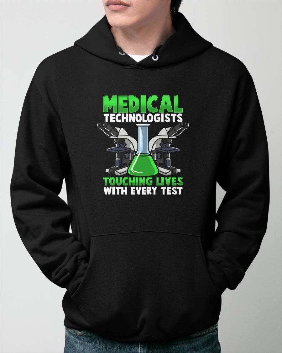 Medical Technologists Touching Lives With Every Test Hoodie