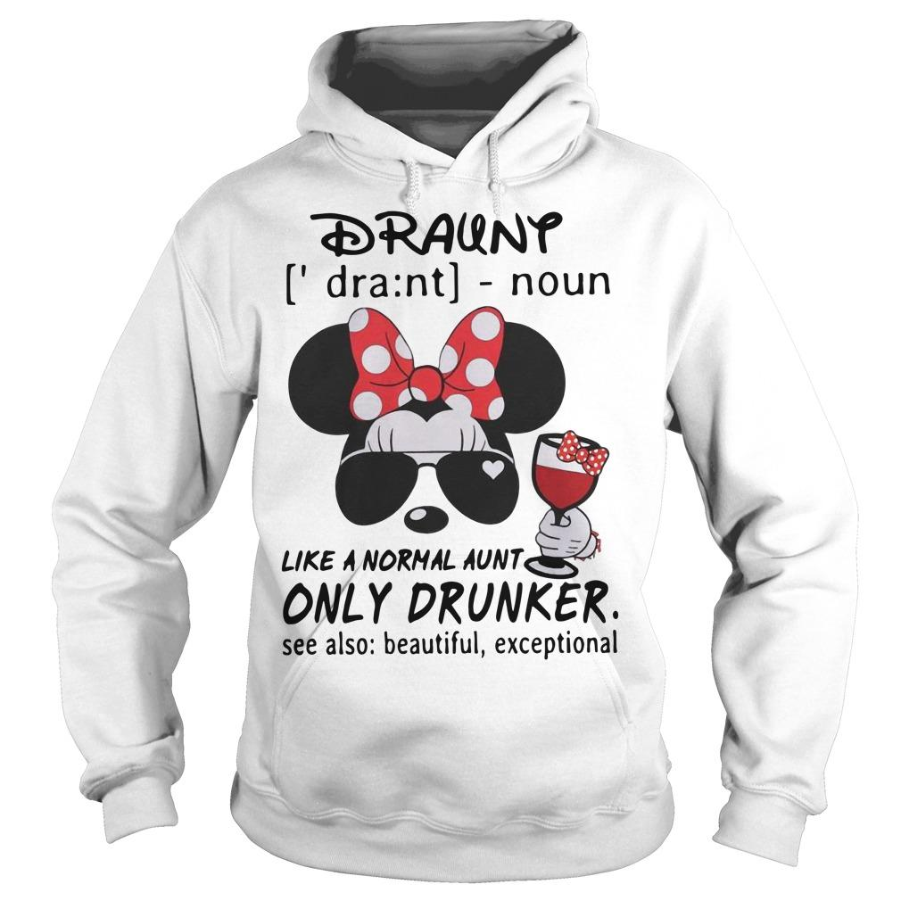Mickey Durant Like A Normal Aunt Only Drunker Hoodie