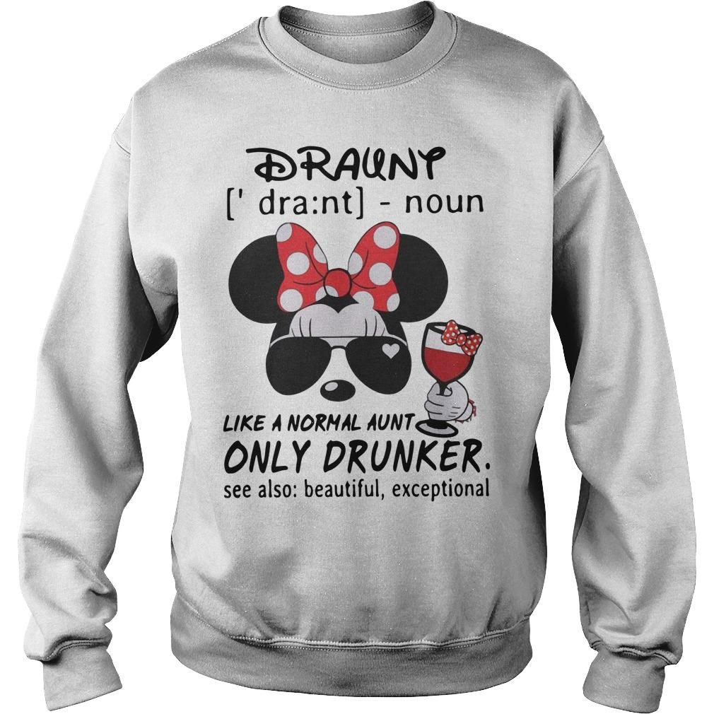 Mickey Durant Like A Normal Aunt Only Drunker Sweater