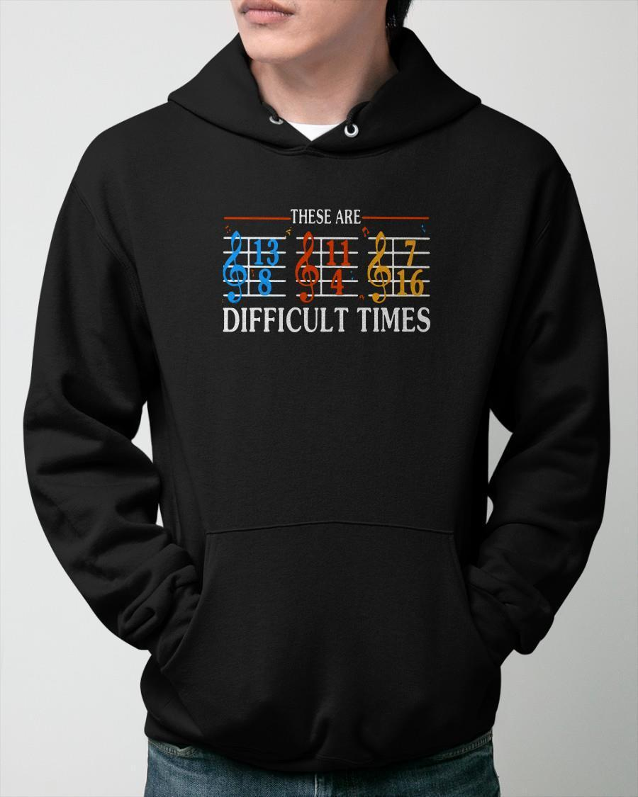 Music These Are Difficult Times Hoodie