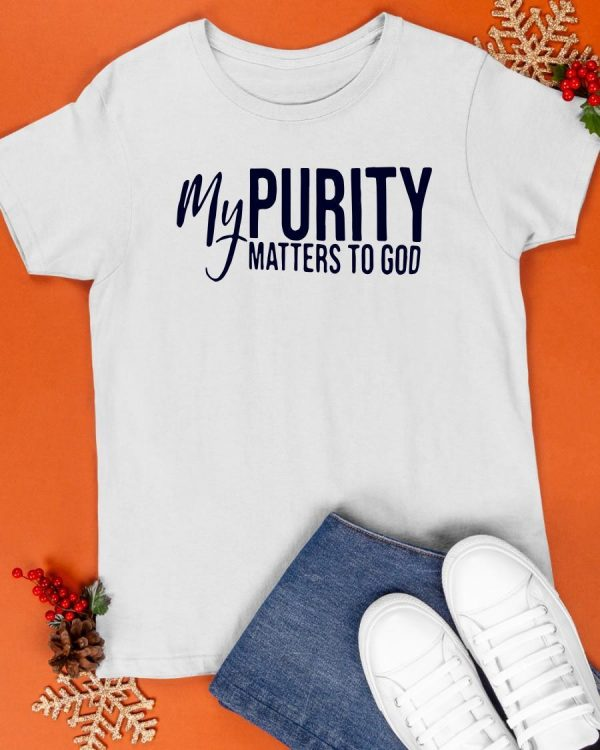 My Purity Matters To God Purity Power Shirt