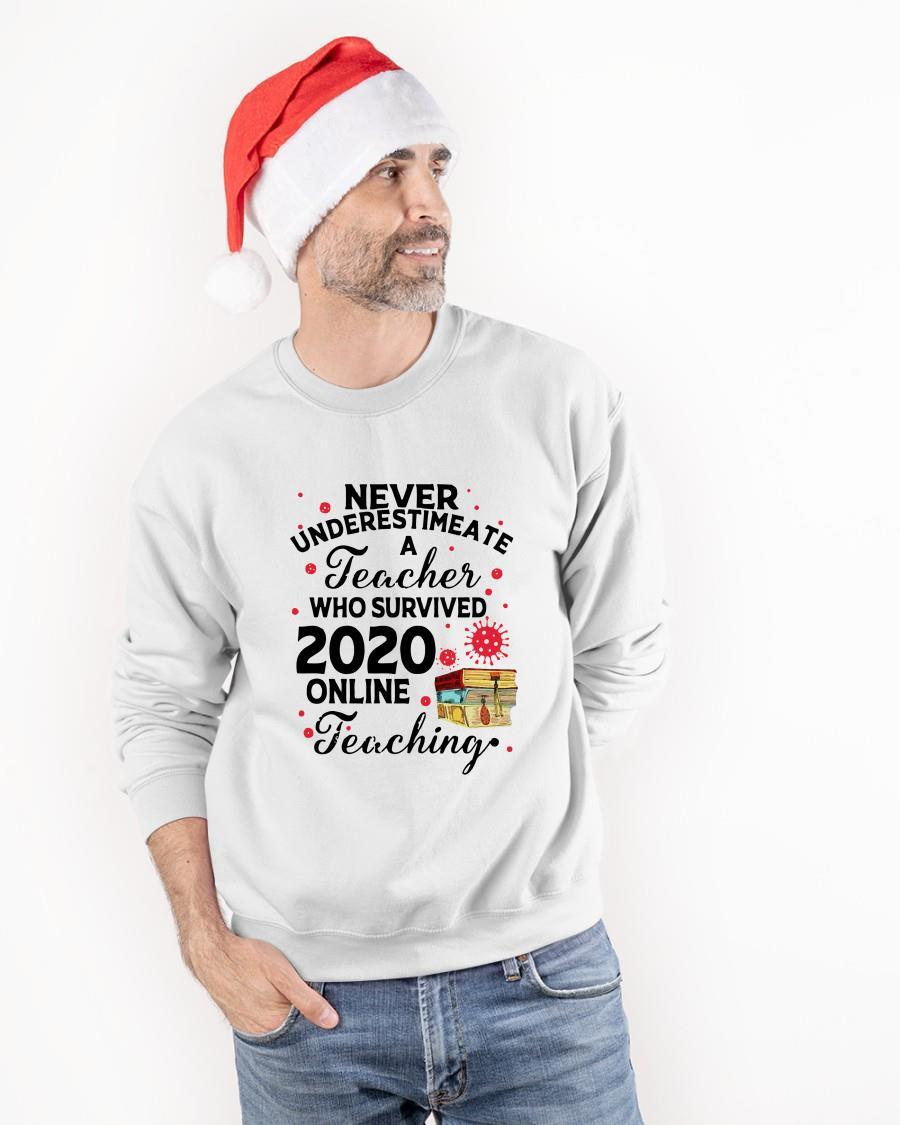 Never Underestimate A Teacher Who Survived 2020 Online Teaching Sweater